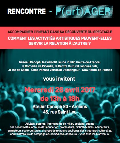 Rencontre P(art)AGER : Accompagner l'enfant dans sa découverte du spectacle à Amiens le 26 avril