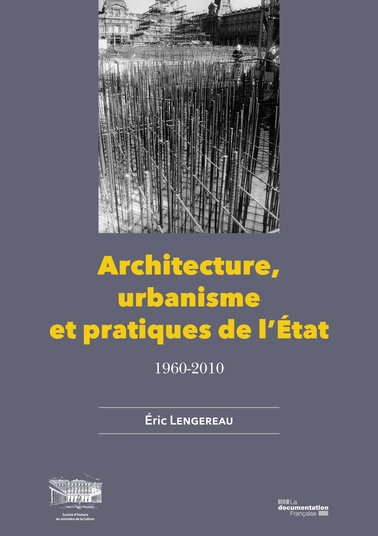 Architecture urbanisme et pratiques de l 39 etat 1960 2010 for Architecture urbanisme